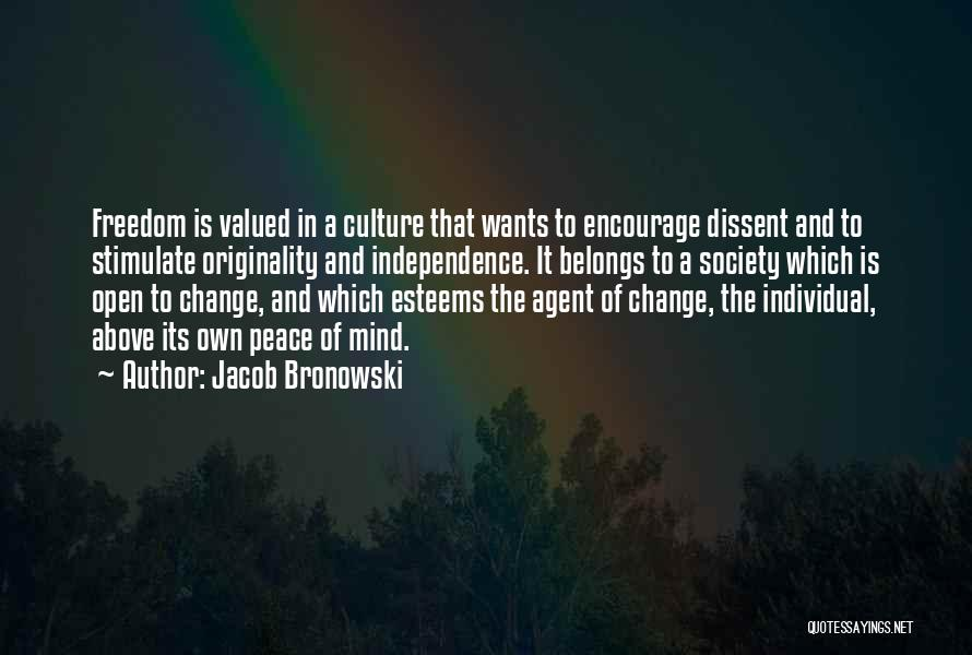 Stimulate The Mind Quotes By Jacob Bronowski