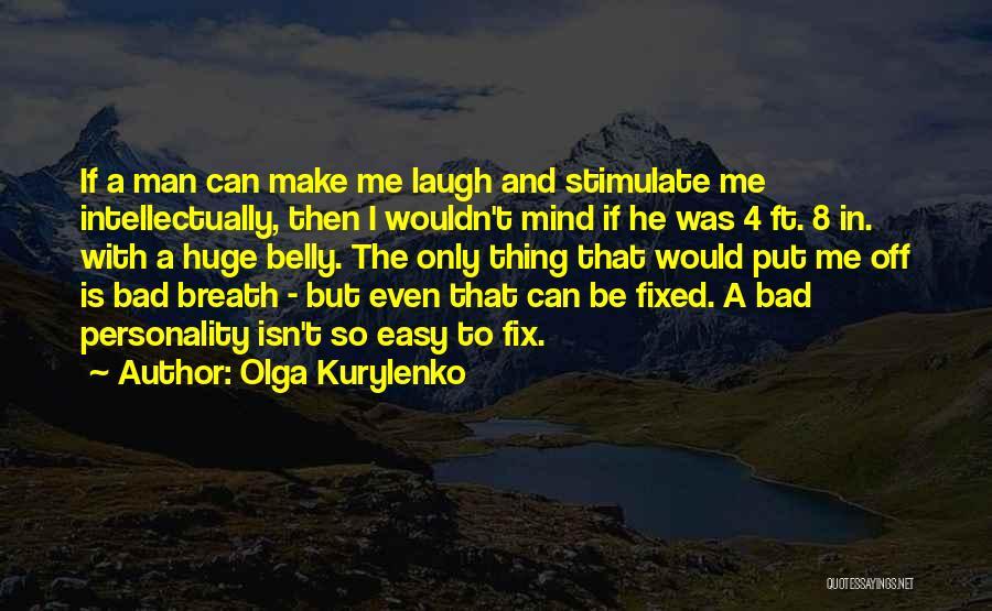 Stimulate The Mind Quotes By Olga Kurylenko