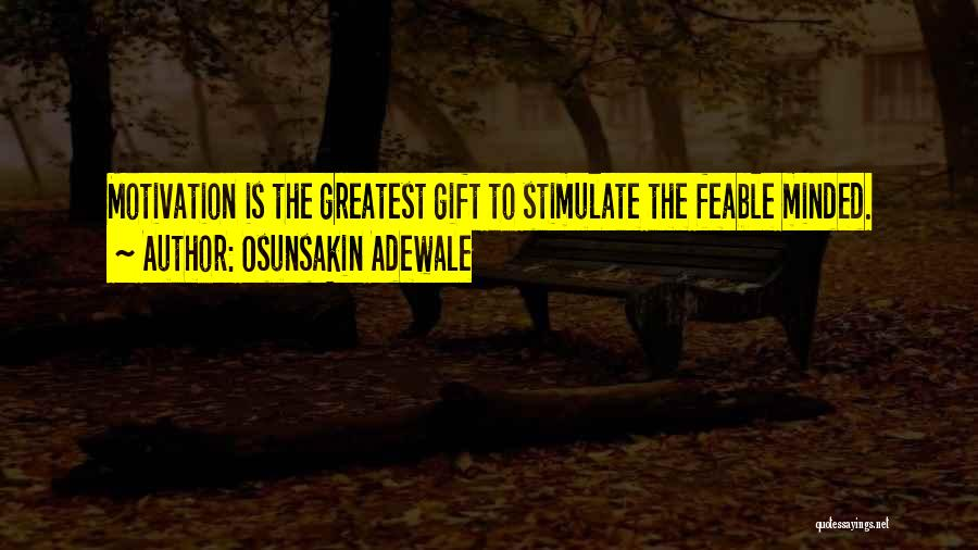 Stimulate The Mind Quotes By Osunsakin Adewale