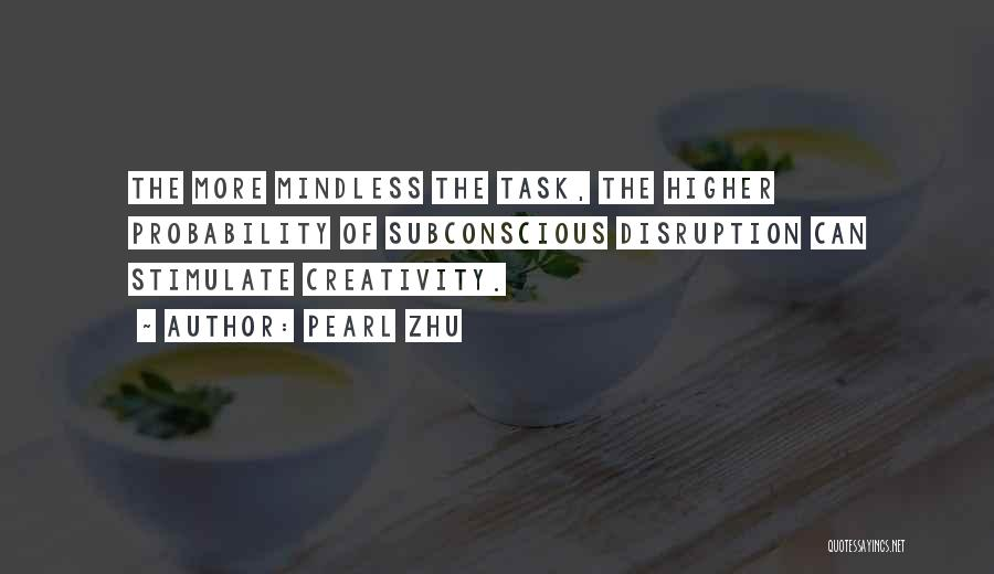 Stimulate The Mind Quotes By Pearl Zhu