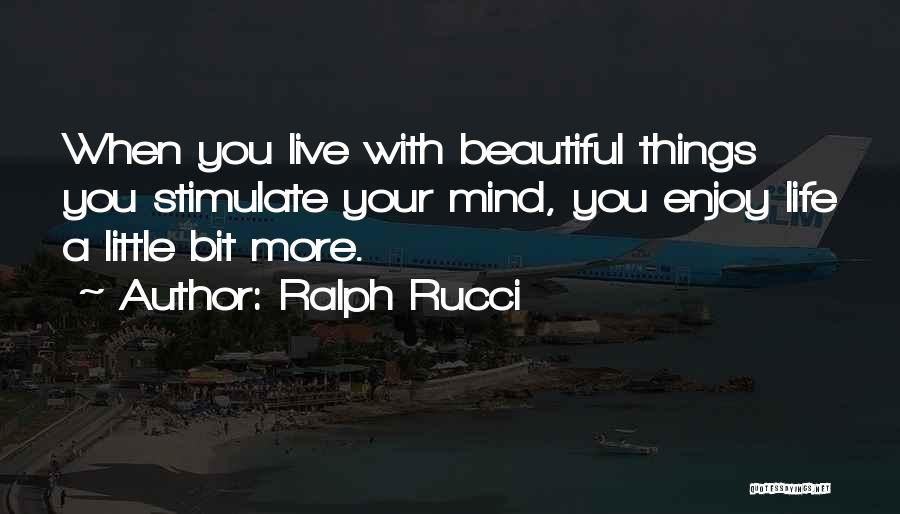 Stimulate The Mind Quotes By Ralph Rucci