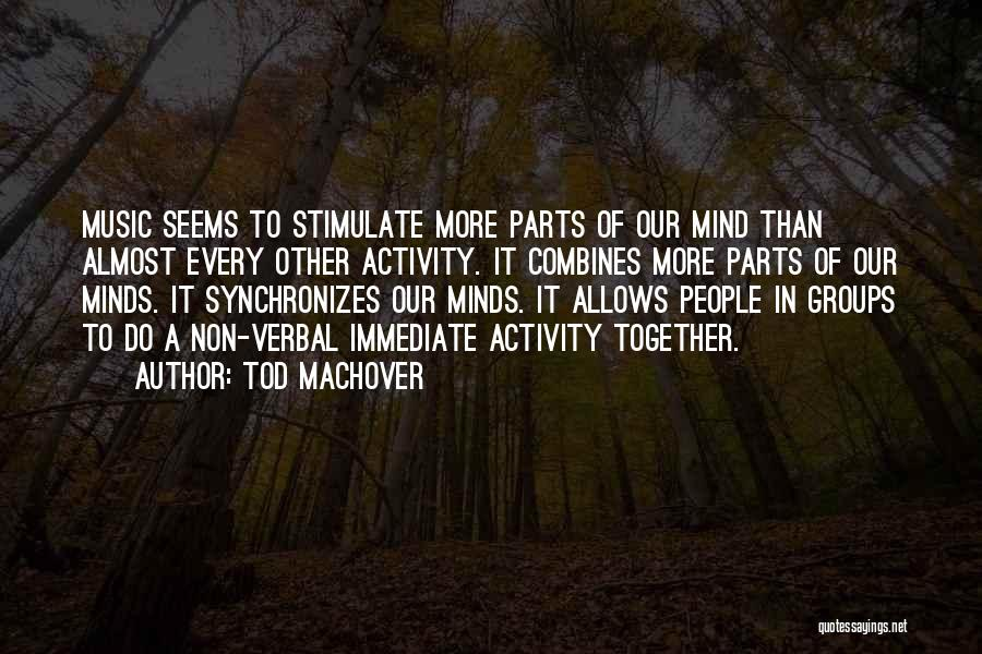 Stimulate The Mind Quotes By Tod Machover