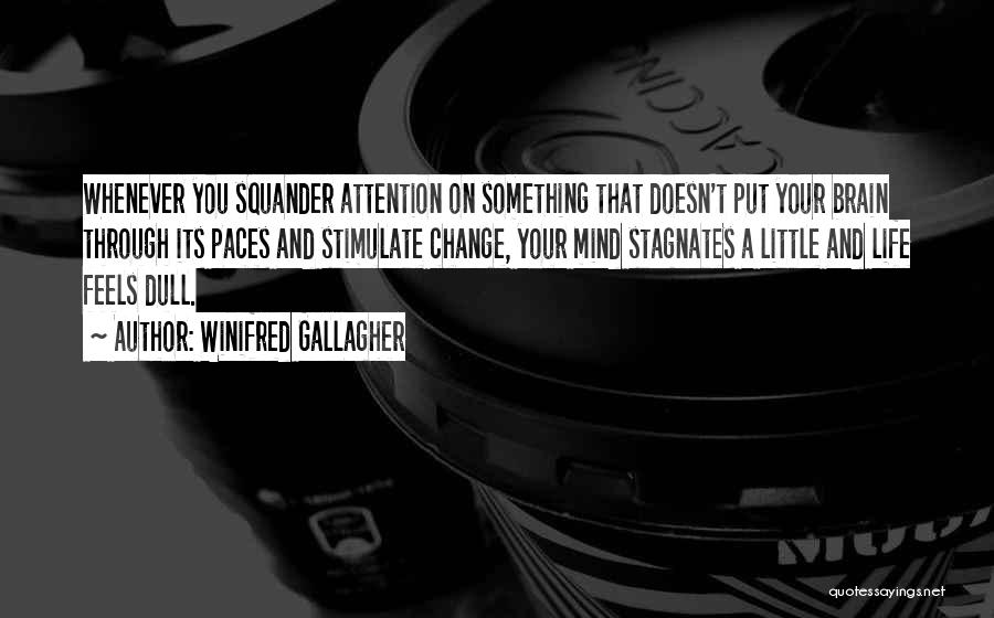 Stimulate The Mind Quotes By Winifred Gallagher