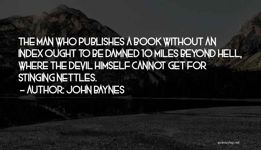 Stinging Nettles Quotes By John Baynes