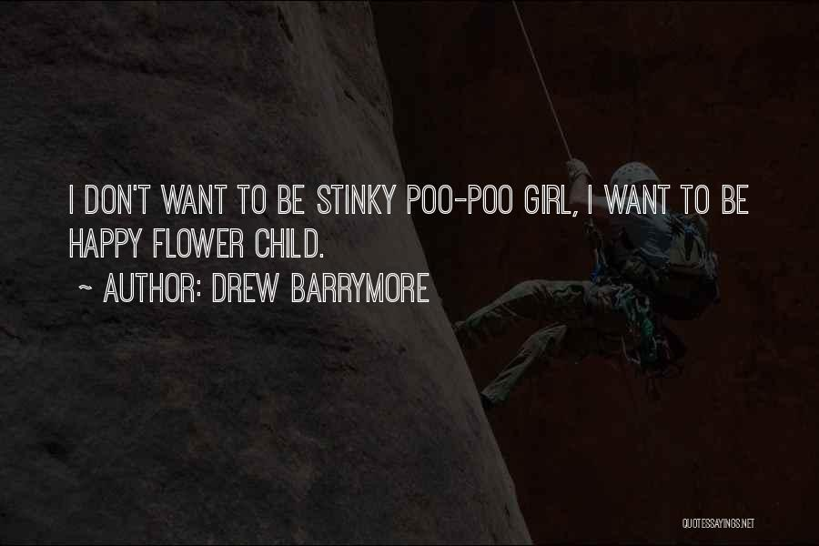 Stinky Girl Quotes By Drew Barrymore