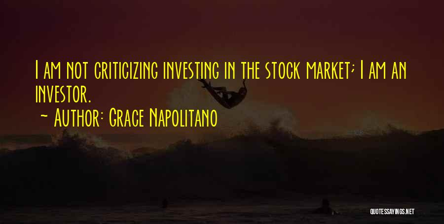 Stock Market Investing Quotes By Grace Napolitano