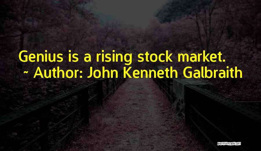 Stock Market Investing Quotes By John Kenneth Galbraith