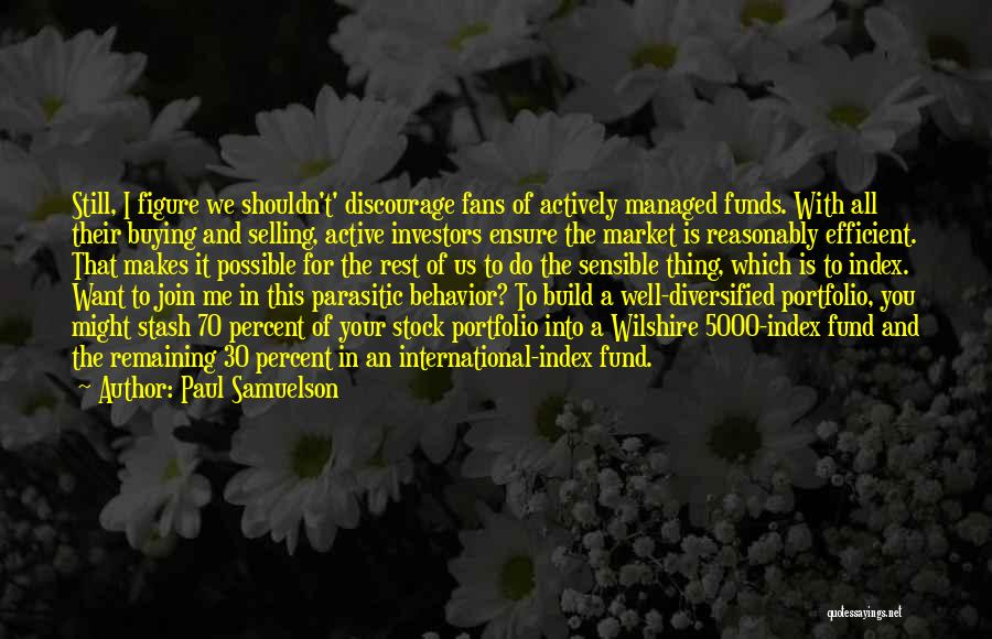 Stock Market Investing Quotes By Paul Samuelson