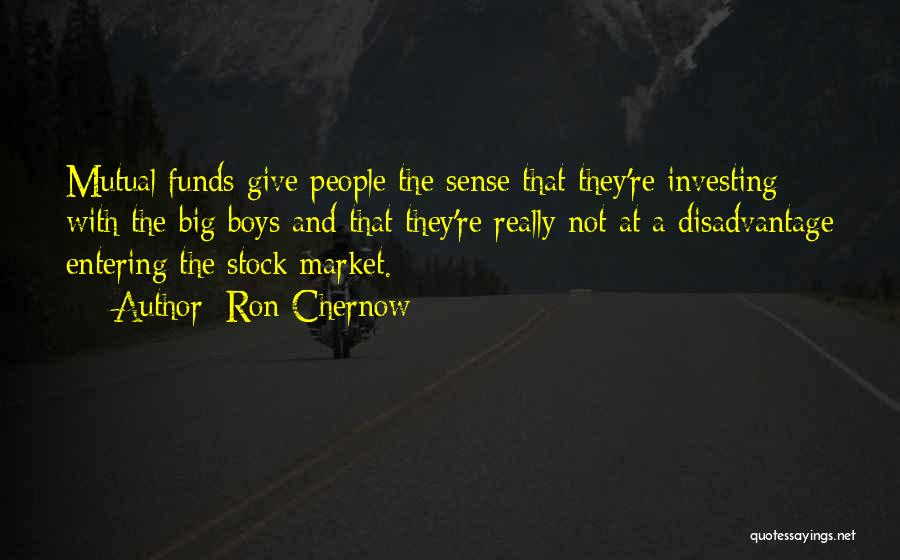 Stock Market Investing Quotes By Ron Chernow