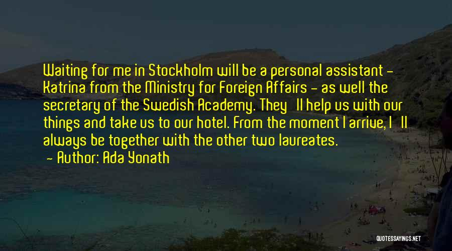 Stockholm Quotes By Ada Yonath