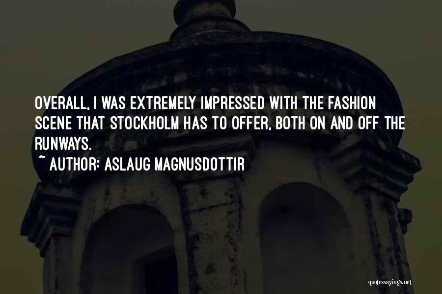 Stockholm Quotes By Aslaug Magnusdottir