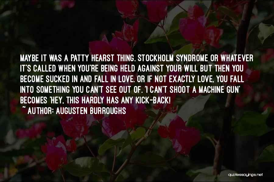 Stockholm Quotes By Augusten Burroughs