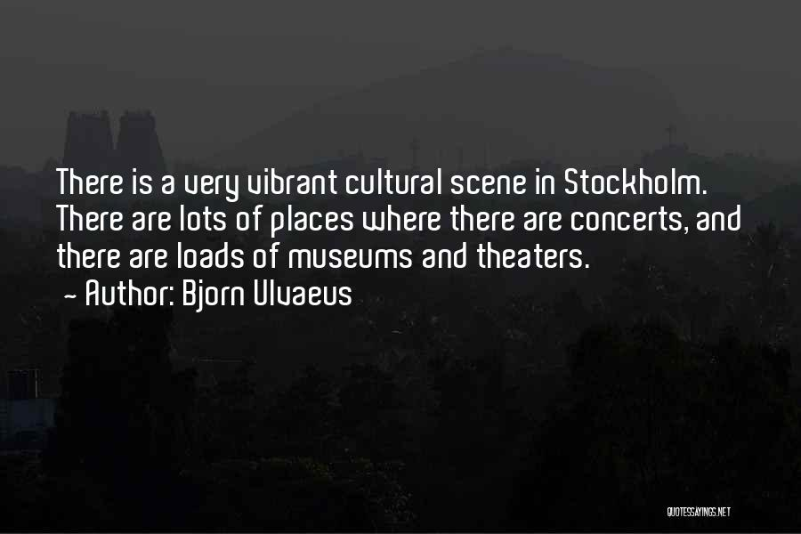 Stockholm Quotes By Bjorn Ulvaeus