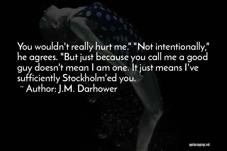 Stockholm Quotes By J.M. Darhower