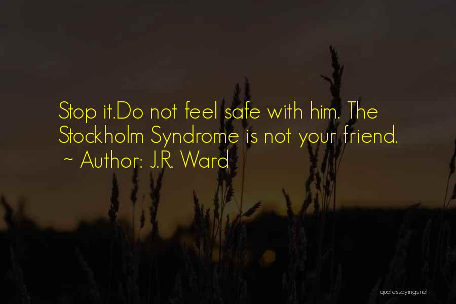 Stockholm Quotes By J.R. Ward