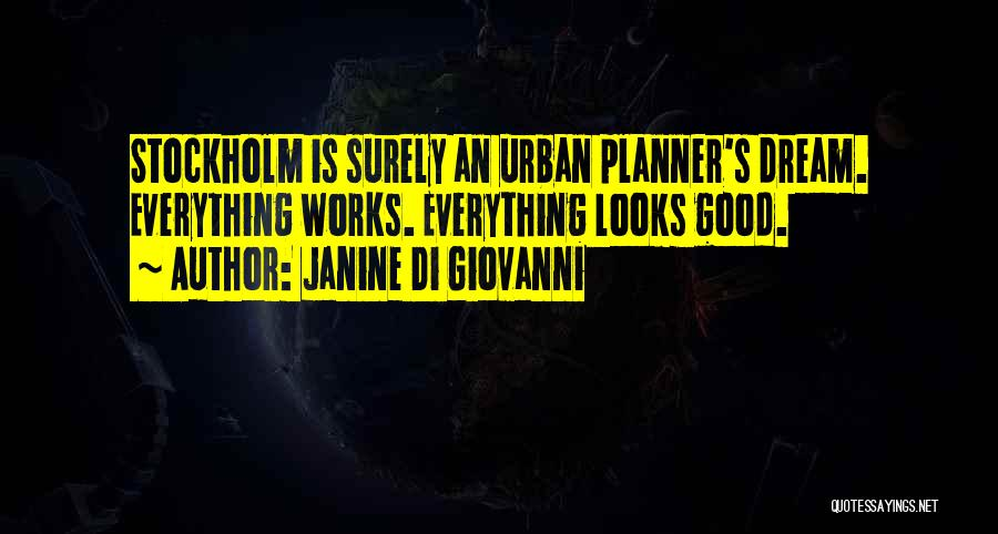 Stockholm Quotes By Janine Di Giovanni