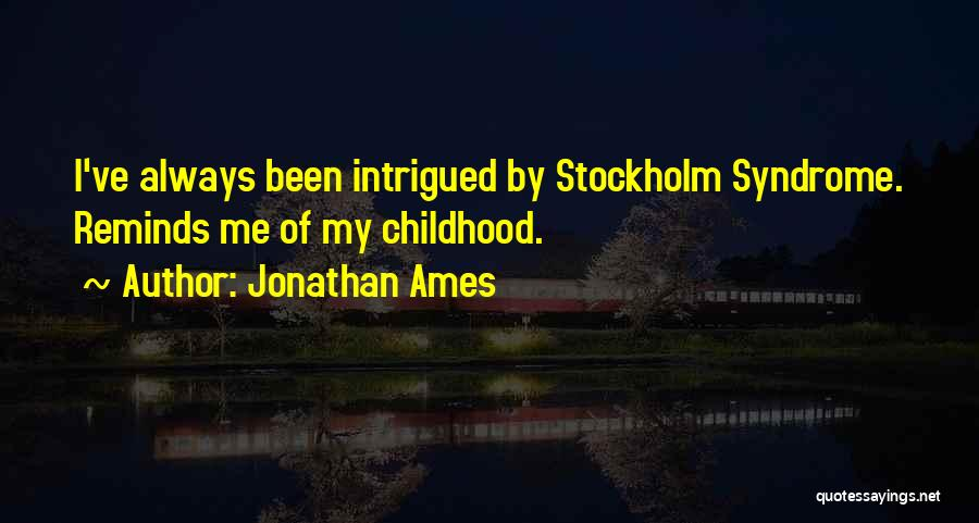Stockholm Quotes By Jonathan Ames