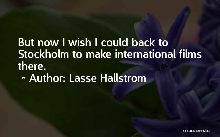 Stockholm Quotes By Lasse Hallstrom