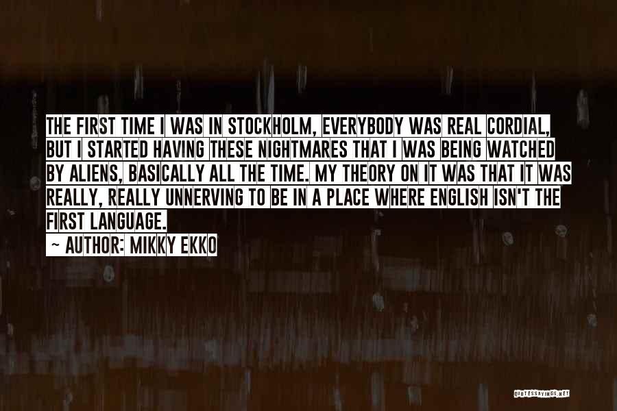 Stockholm Quotes By Mikky Ekko