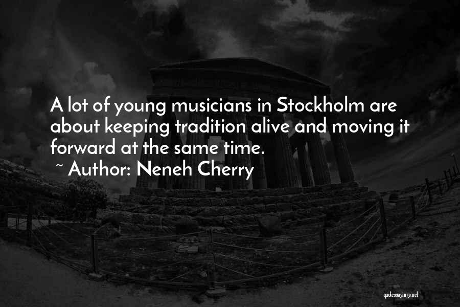 Stockholm Quotes By Neneh Cherry
