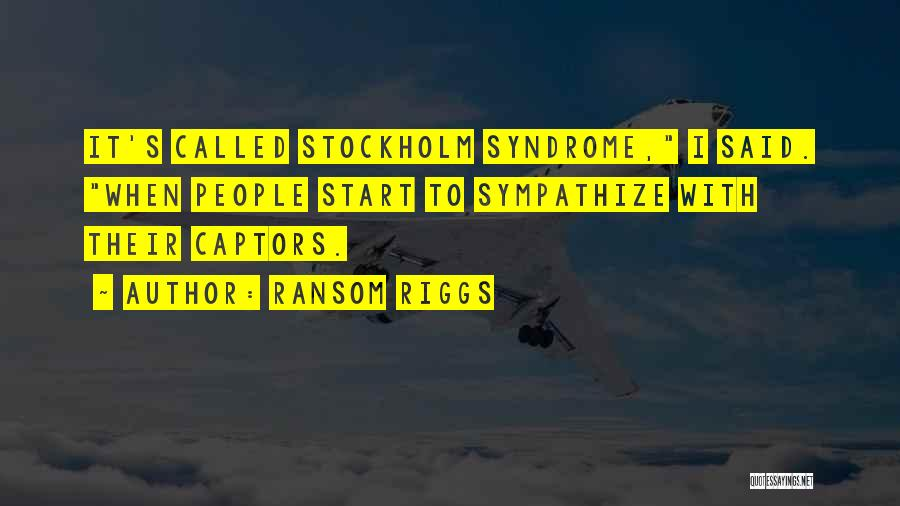 Stockholm Quotes By Ransom Riggs