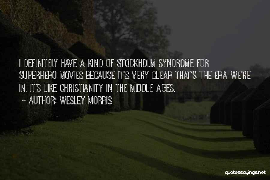 Stockholm Quotes By Wesley Morris