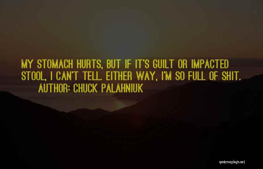 Stomach Hurts Quotes By Chuck Palahniuk