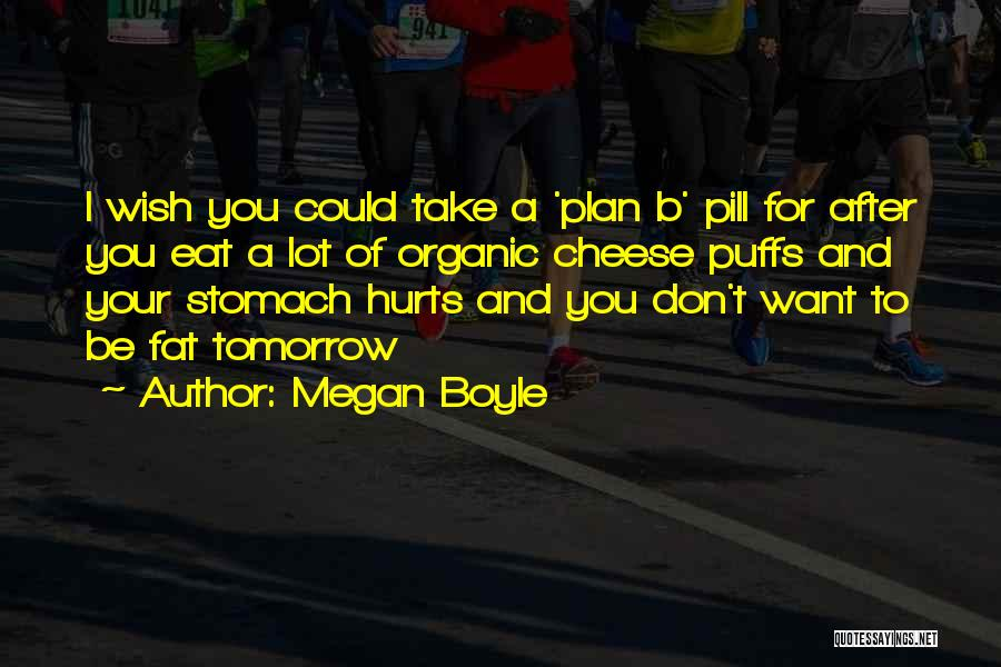 Stomach Hurts Quotes By Megan Boyle