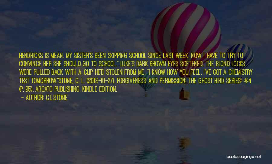Stone Skipping Quotes By C.L.Stone