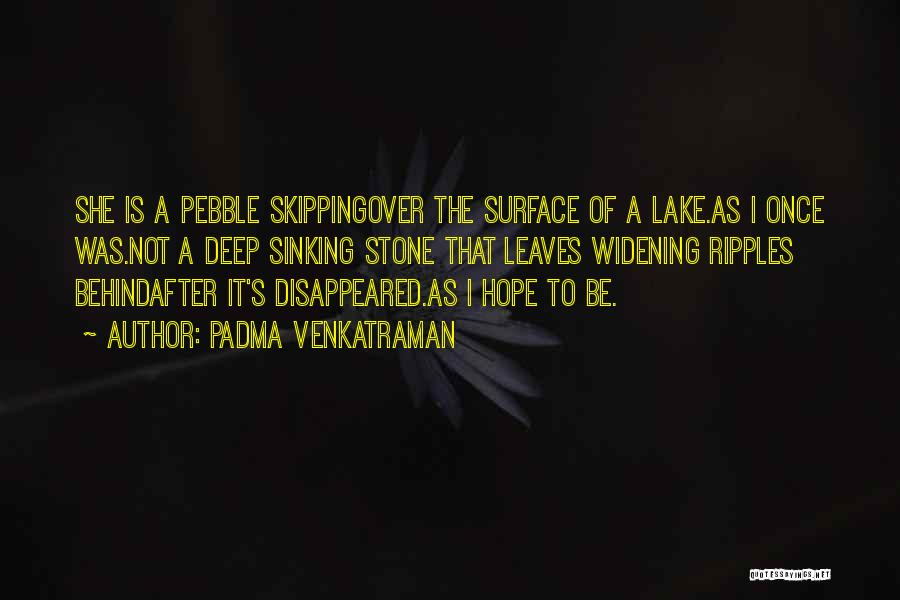Stone Skipping Quotes By Padma Venkatraman