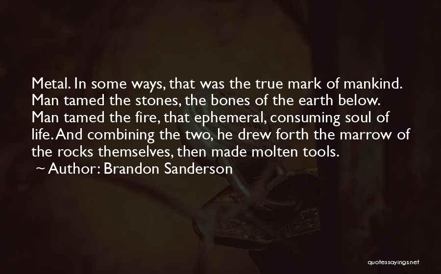 Stones And Life Quotes By Brandon Sanderson