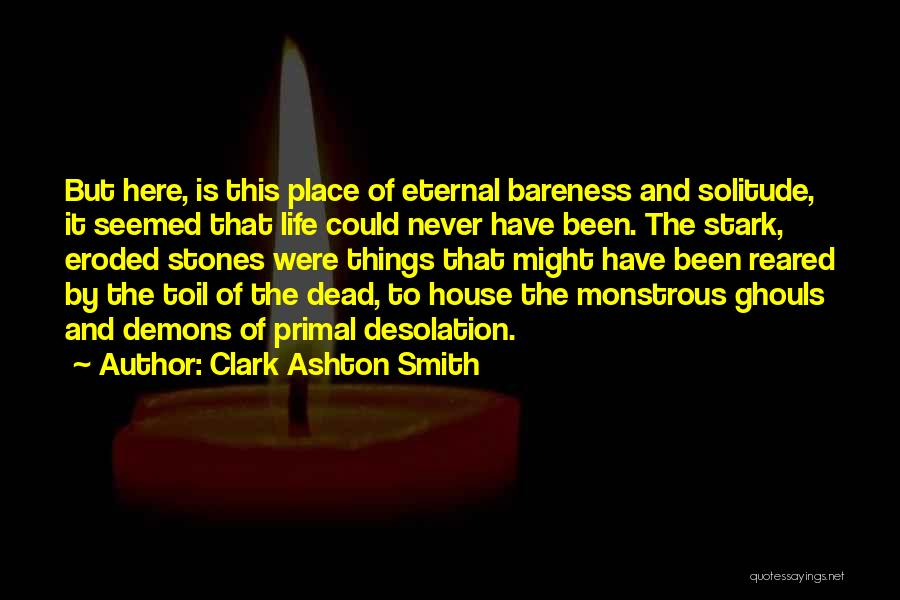Stones And Life Quotes By Clark Ashton Smith