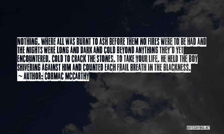 Stones And Life Quotes By Cormac McCarthy
