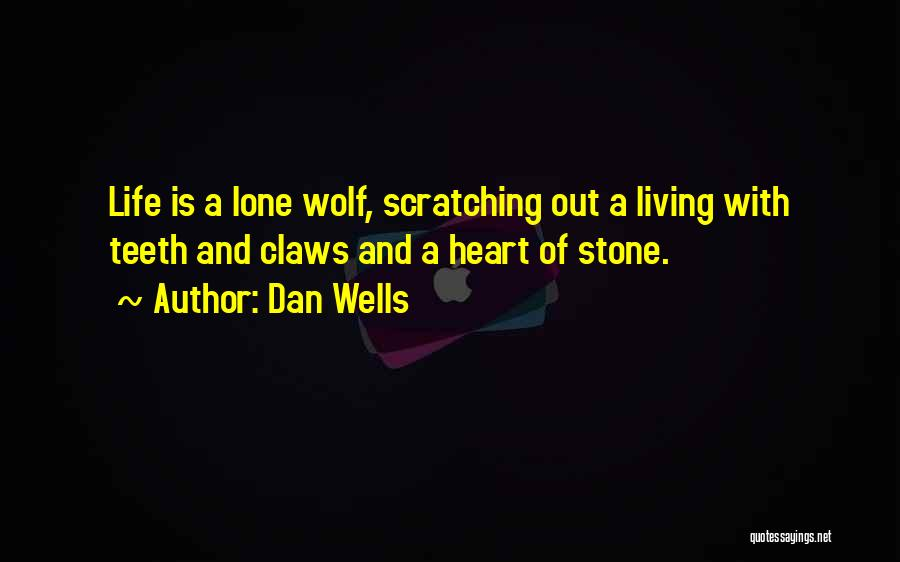 Stones And Life Quotes By Dan Wells