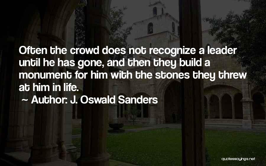 Stones And Life Quotes By J. Oswald Sanders