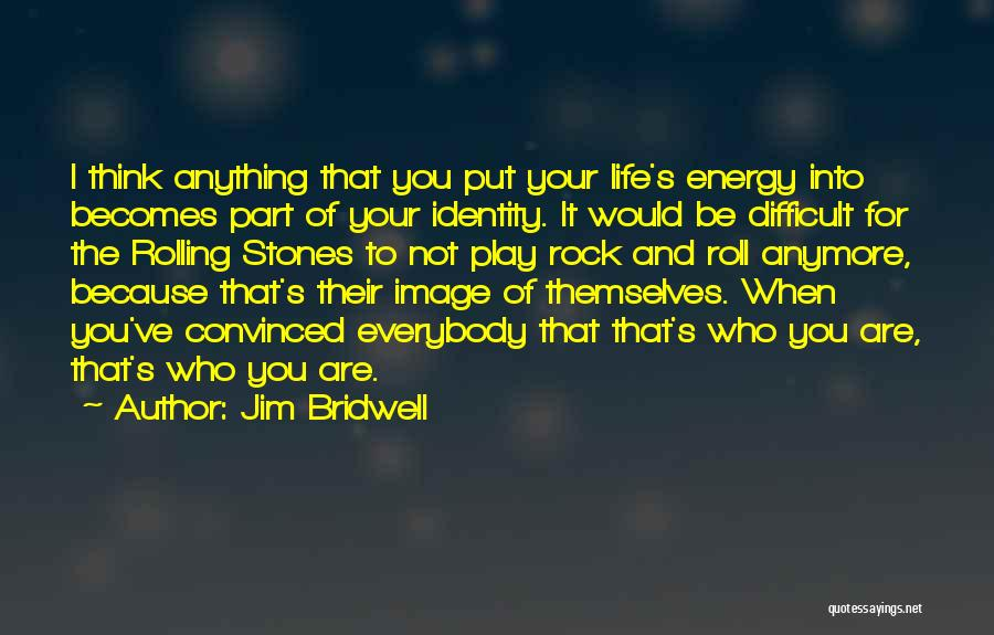 Stones And Life Quotes By Jim Bridwell