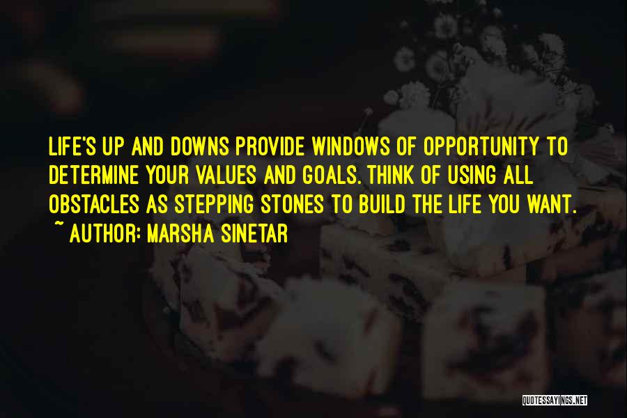 Stones And Life Quotes By Marsha Sinetar