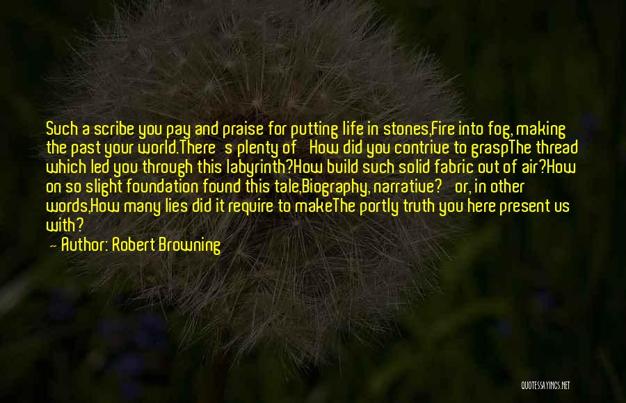 Stones And Life Quotes By Robert Browning