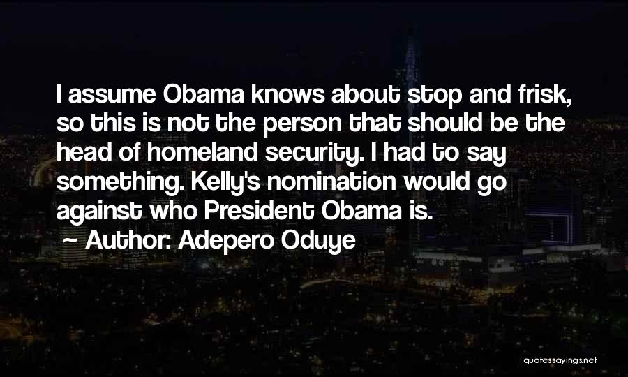 Stop Assume Quotes By Adepero Oduye