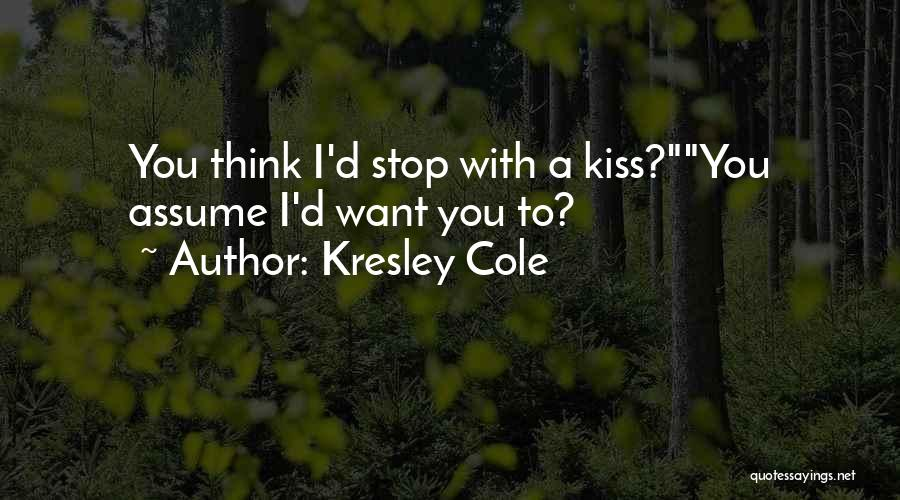 Stop Assume Quotes By Kresley Cole