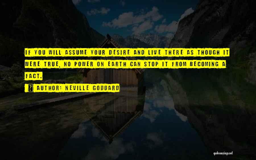 Stop Assume Quotes By Neville Goddard