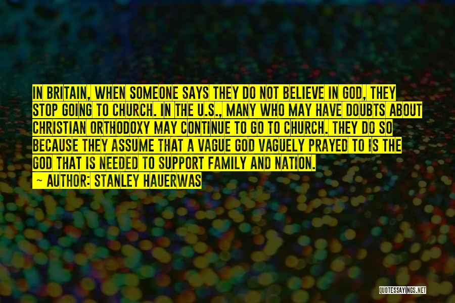 Stop Assume Quotes By Stanley Hauerwas