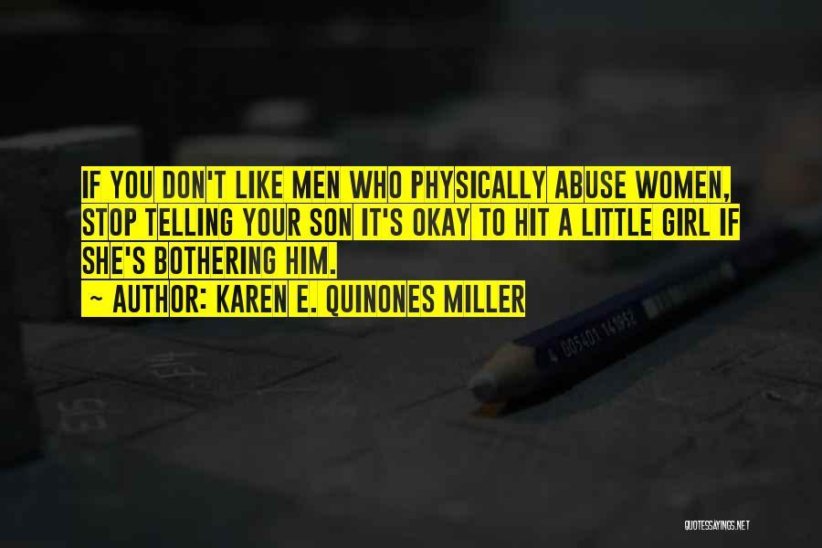 Stop Bothering Us Quotes By Karen E. Quinones Miller