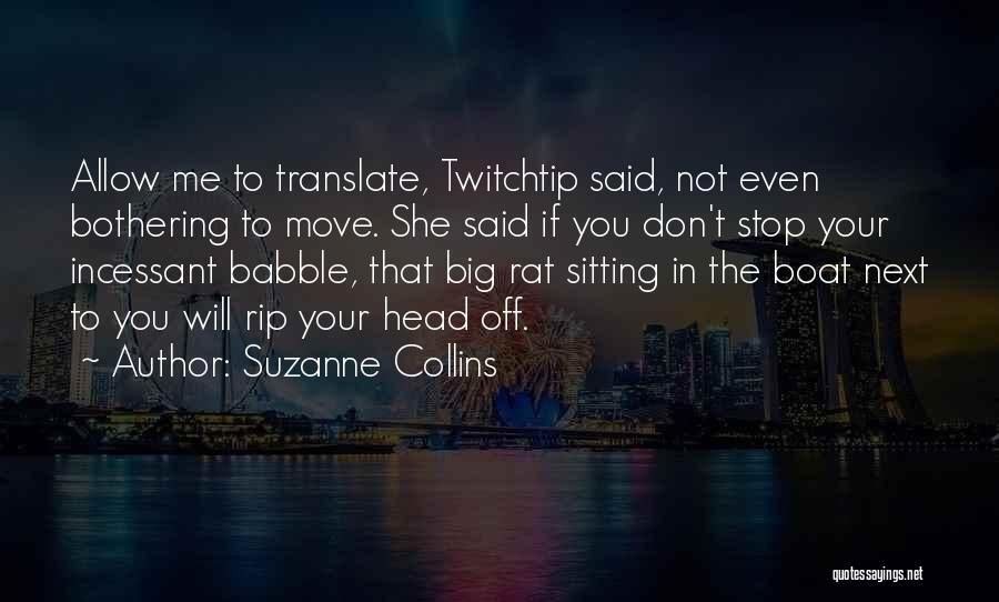 Stop Bothering Us Quotes By Suzanne Collins