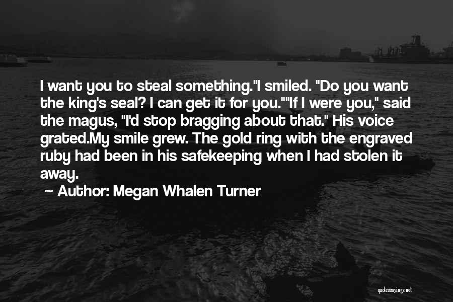Stop Bragging About Yourself Quotes By Megan Whalen Turner