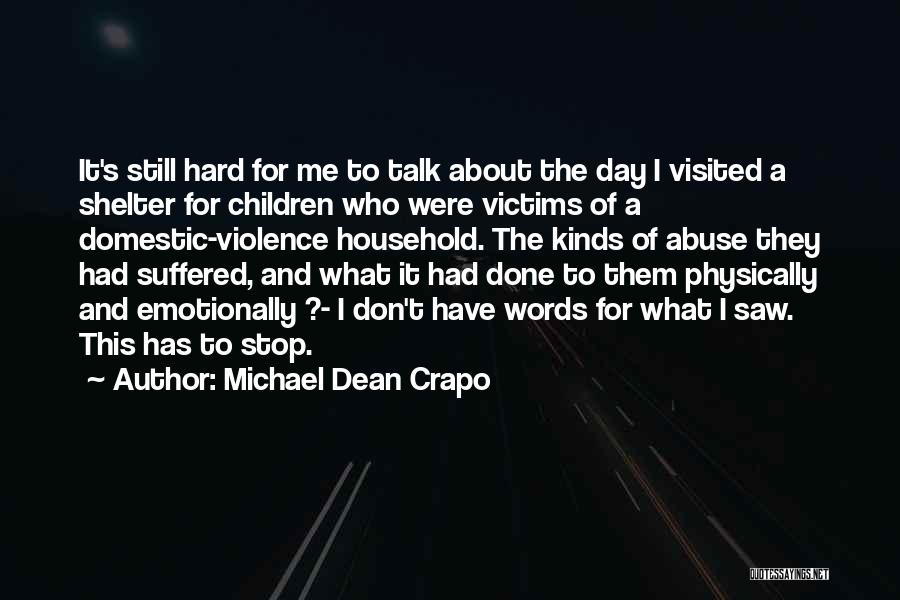 Stop Domestic Abuse Quotes By Michael Dean Crapo