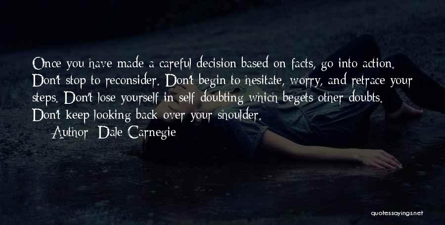 Stop Doubting Yourself Quotes By Dale Carnegie