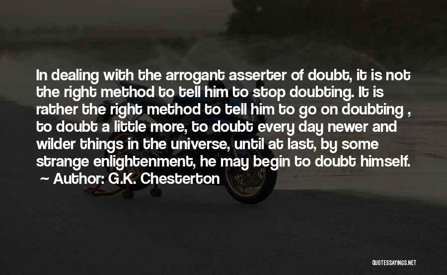 Stop Doubting Yourself Quotes By G.K. Chesterton