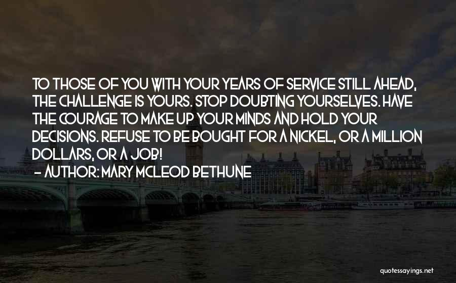 Stop Doubting Yourself Quotes By Mary McLeod Bethune