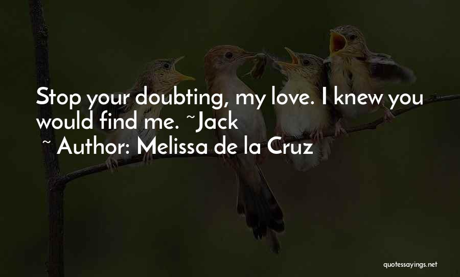 Stop Doubting Yourself Quotes By Melissa De La Cruz
